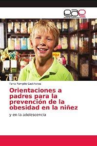 Orientaciones a padres para la prevención de la obesidad en