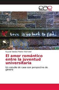 El amor romántico entre la juventud universitaria