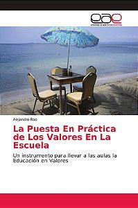 La Puesta En Práctica de Los Valores En La Escuela