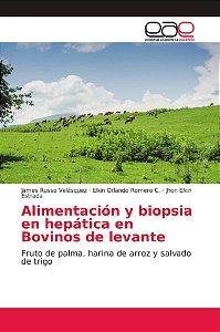 Alimentación y biopsia en hepática en Bovinos de levante