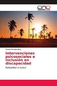 Intervenciones psicosociales e inclusión en discapacidad