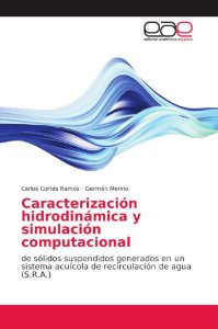 Caracterización hidrodinámica y simulación computacional