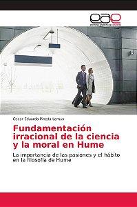 Fundamentación irracional de la ciencia y la moral en Hume