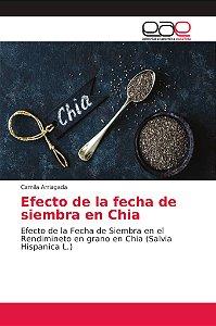 Efecto de la fecha de siembra en Chia