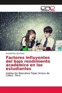 Factores influyentes del bajo rendimiento académico en los e