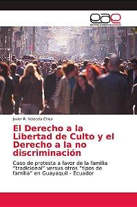 El Derecho a la Libertad de Culto y el Derecho a la no discr