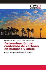 Determinaciòn del contenido de carbono en biomasa y suelo