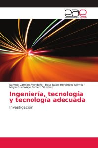 Ingeniería, tecnología y tecnología adecuada