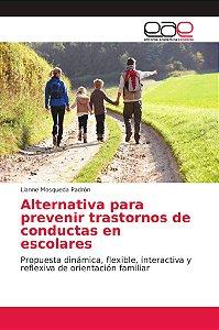 Alternativa para prevenir trastornos de conductas en escolar