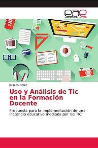 Uso y Análisis de Tic en la Formación Docente