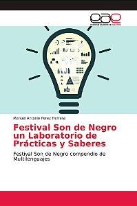 Festival Son de Negro un Laboratorio de Prácticas y Saberes