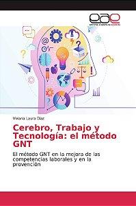 Cerebro, Trabajo y Tecnología: el método GNT