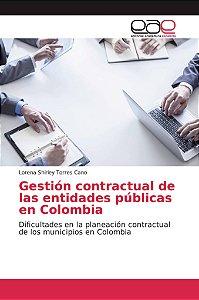Gestión contractual de las entidades públicas en Colombia