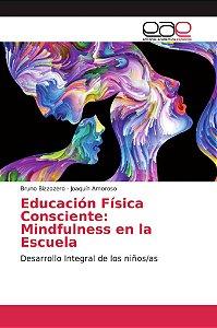 Educación Física Consciente: Mindfulness en la Escuela