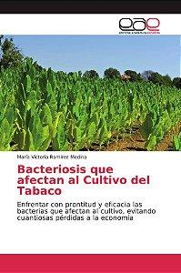 Bacteriosis que afectan al Cultivo del Tabaco