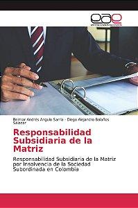 Responsabilidad Subsidiaria de la Matriz