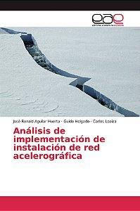 Análisis de implementación de instalación de red acelerográf