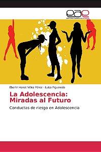 La Adolescencia: Miradas al Futuro