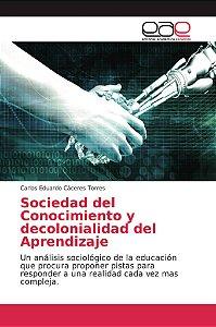 Sociedad del Conocimiento y decolonialidad del Aprendizaje