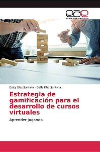 Estrategia de gamificación para el desarrollo de cursos virt