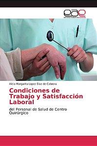 Condiciones de Trabajo y Satisfacción Laboral