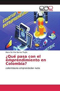 ¿Qué pasa con el emprendimiento en Colombia?