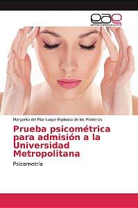 Prueba psicométrica para admisión a la Universidad Metropoli