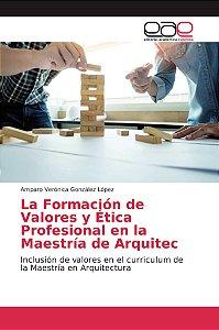 La Formación de Valores y Ética Profesional en la Maestría d