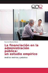 La financiación en la administración pública: un estudio emp