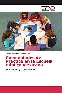 Comunidades de Práctica en la Escuela Pública Mexicana