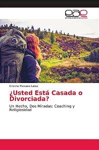 ¿Usted Está Casada o Divorciada?