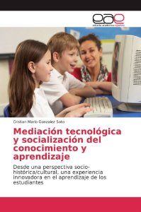 Mediación tecnológica y socialización del conocimiento y apr