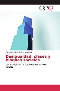 Desigualdad, clases y bloques sociales