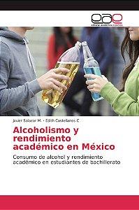 Alcoholismo y rendimiento académico en México