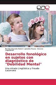 """Desarrollo fonológico en sujetos con diagnóstico de """"Debilid"""