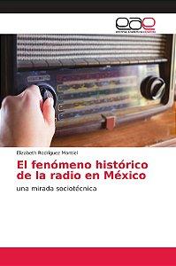 El fenómeno histórico de la radio en México