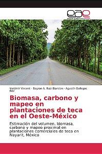 Biomasa, carbono y mapeo en plantaciones de teca en el Oeste