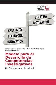 Modelo para el Desarrollo de Competencias Investigativas