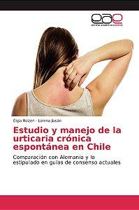 Estudio y manejo de la urticaria crónica espontánea en Chile