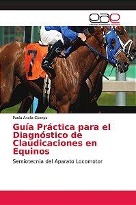 Guía Práctica para el Diagnóstico de Claudicaciones en Equin