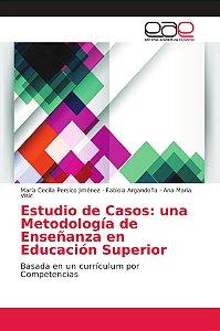Estudio de Casos: una Metodología de Enseñanza en Educación