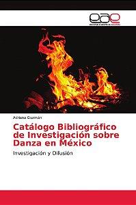 Catálogo Bibliográfico de Investigación sobre Danza en Méxic