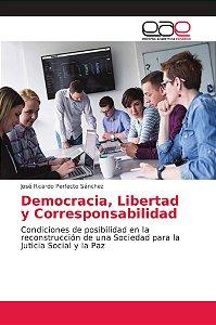 Democracia, Libertad y Corresponsabilidad