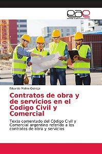Contratos de obra y de servicios en el Codigo Civil y Comerc