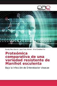 Proteómica comparativa de una variedad resistente de Manihot