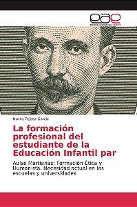 La formación profesional del estudiante de la Educación Infa