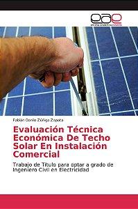 Evaluación Técnica Económica De Techo Solar En Instalación C