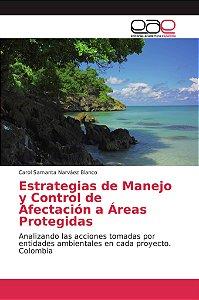 Estrategias de Manejo y Control de Afectación a Áreas Proteg