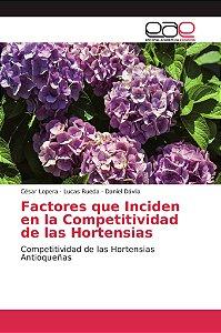 Factores que Inciden en la Competitividad de las Hortensias