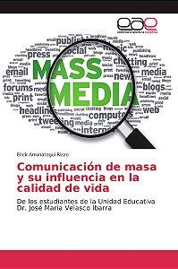 Comunicación de masa y su influencia en la calidad de vida